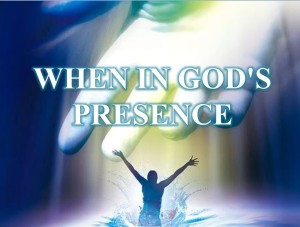 when in gods presence