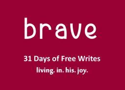 Day 19 of 31 days brave