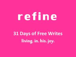 Day 30 of 31 days refine